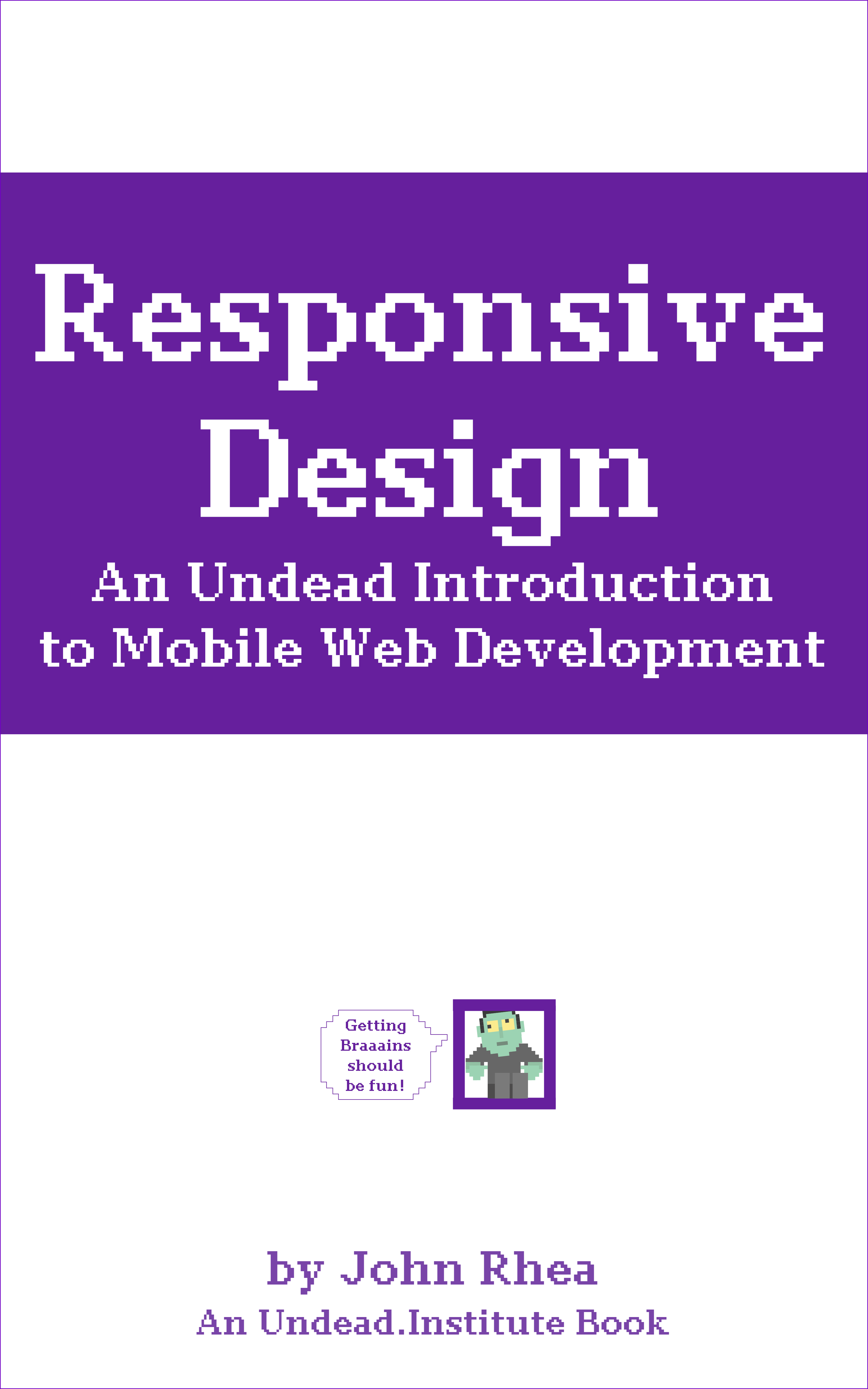 Responsive Design: An Undead Introduction to Mobile Web Development