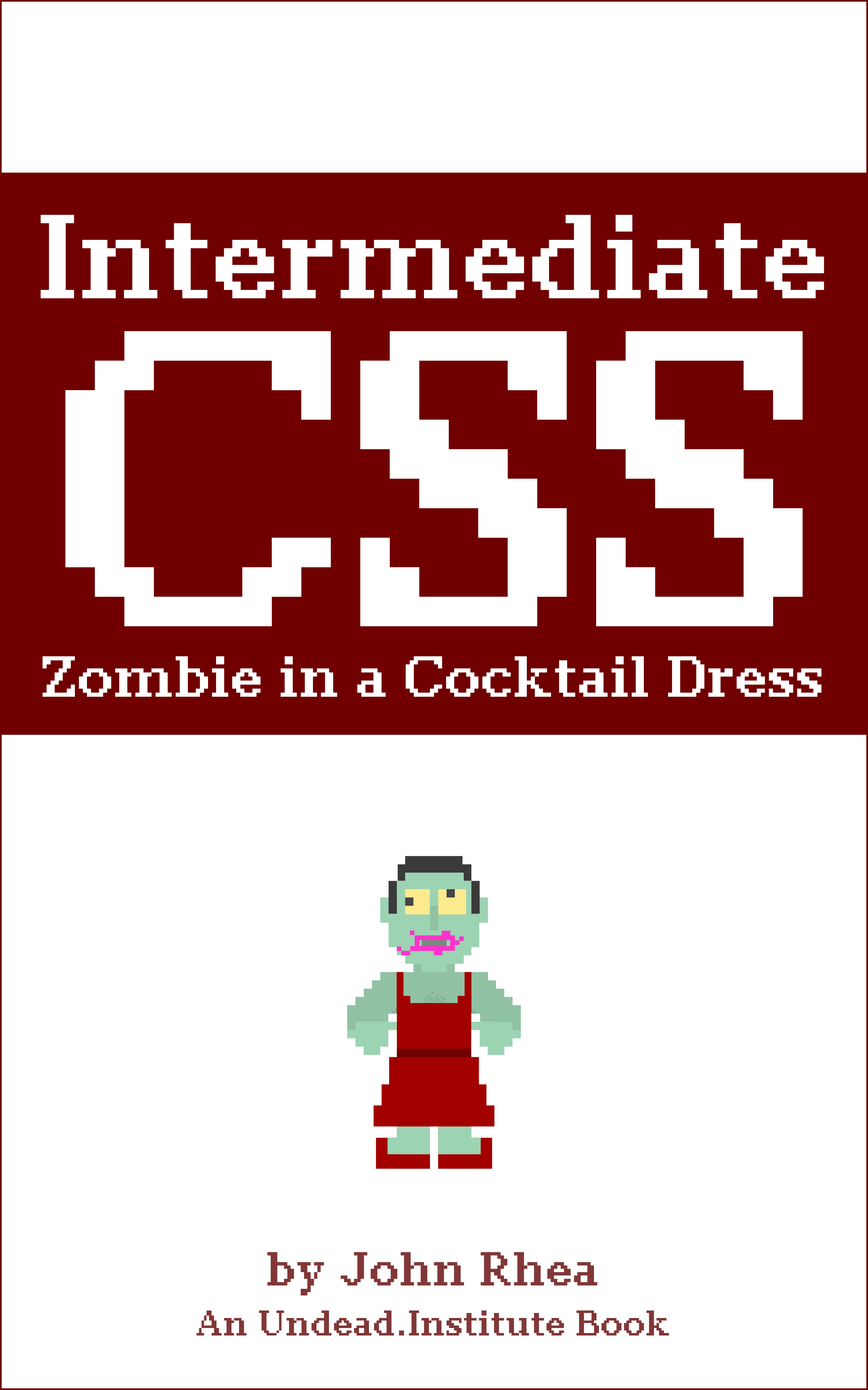 Intermediate CSS: Zombie in a Cocktail Dress