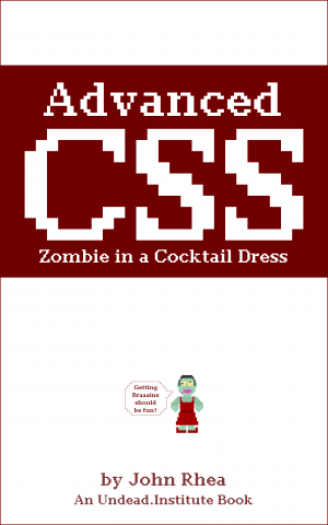 Advanced CSS: Zombie in a Cocktail Dress
