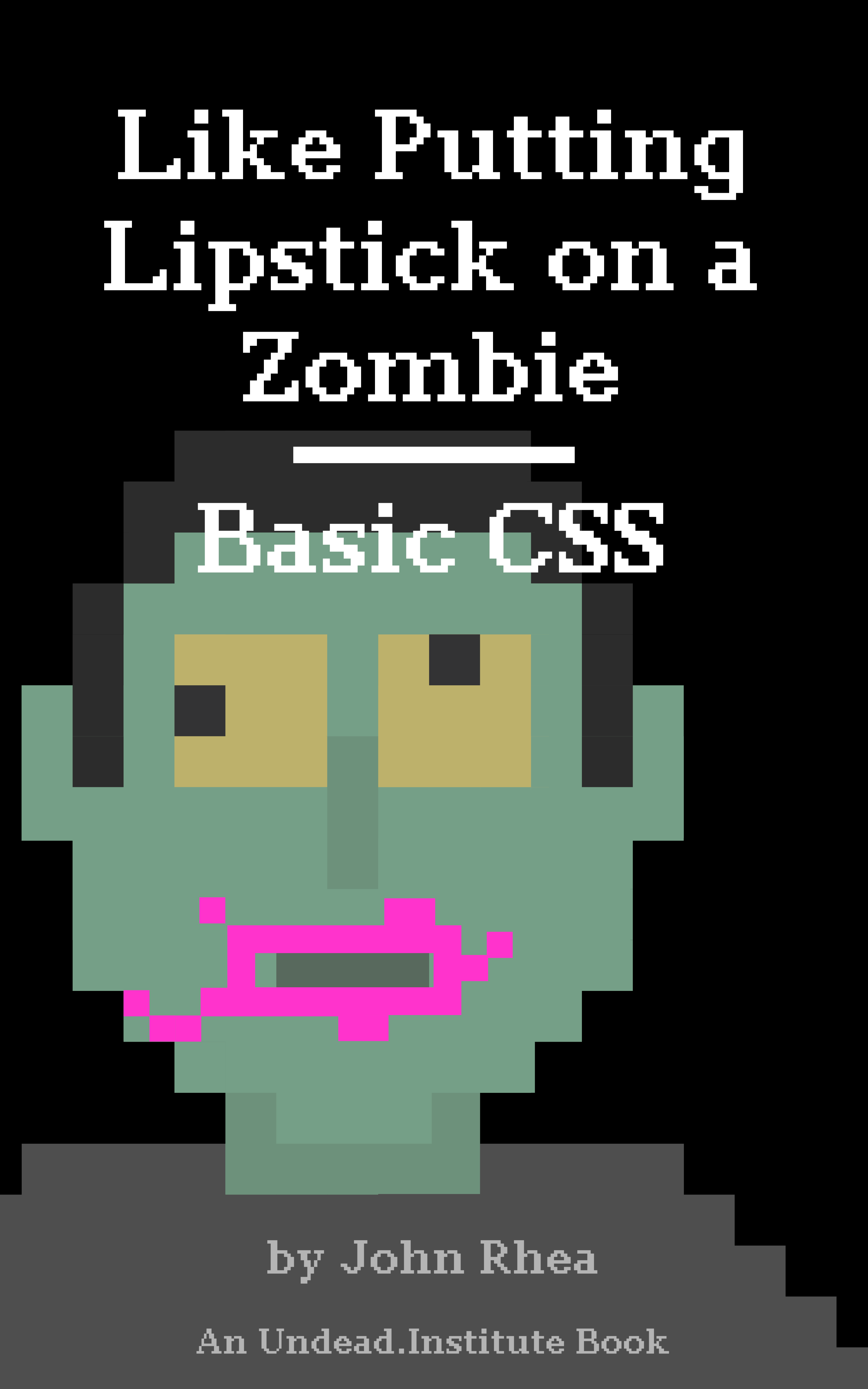 Like Putting Lipstick on a Zombie: Basic CSS