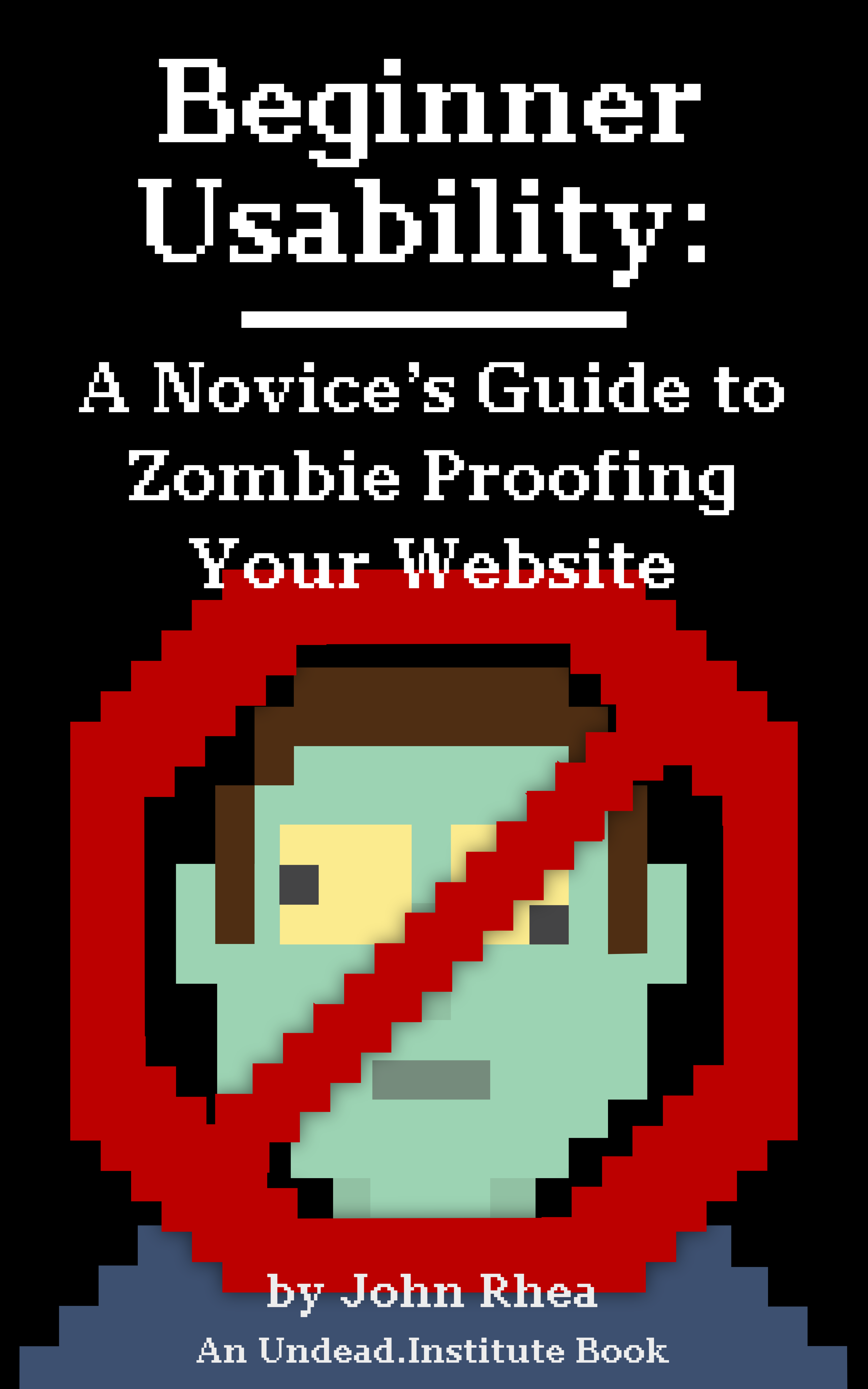 Beginner Usability: A Novice's Guide to Zombie Proofing Your Website