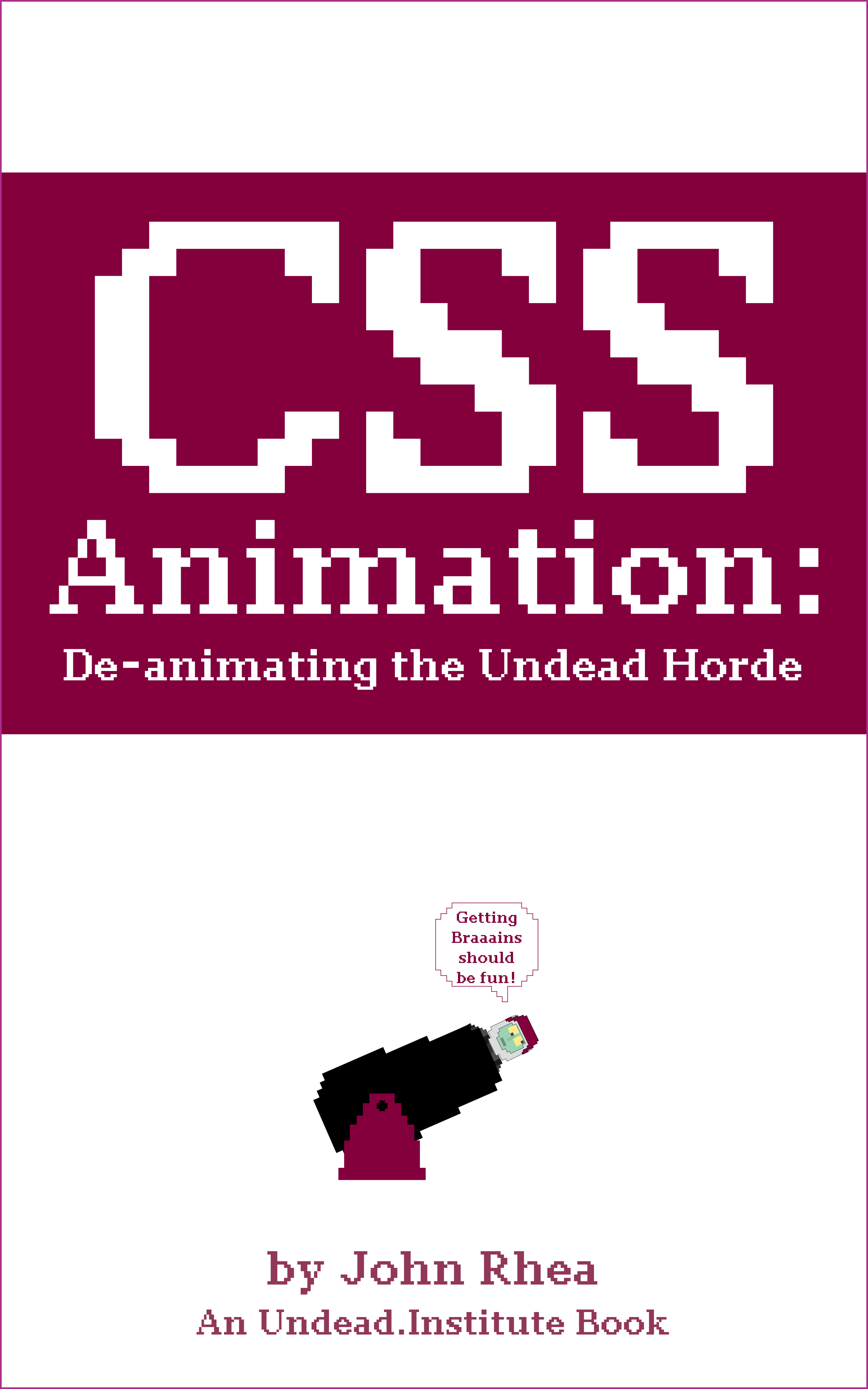 CSS Animation: De-animating the Undead Horde