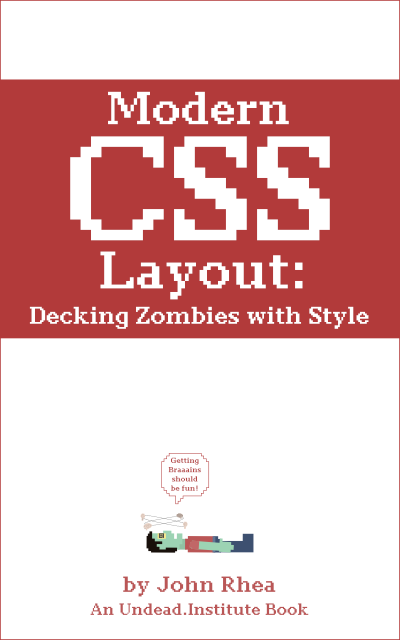 Modern CSS Layout: Decking Zombies With Style