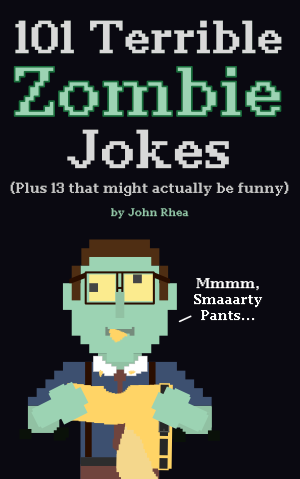 101 Terrible Zombie Jokes: Plus 13 That Might Actually be Funny