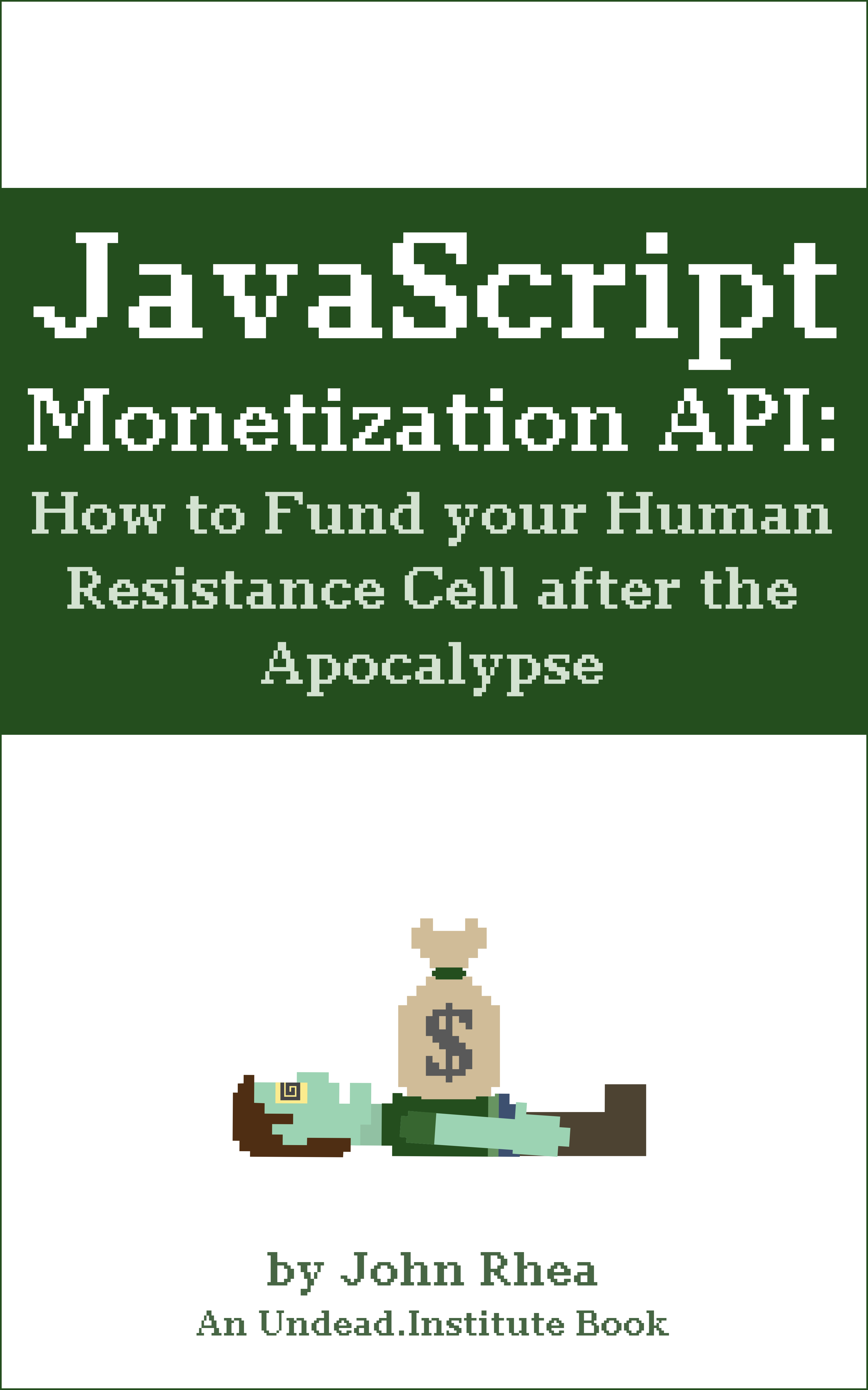 JavaScript Monetization API: How to Fund your Human Resistance Cell after the Apocalypse